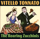 "Vitello Tonnato and the Roaring Zucchinis ""What's cooking?"""